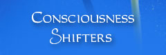 Consciousness Shifters